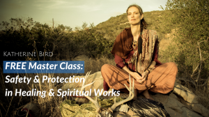 Free Masterclass, Safety in Spiritual Healing
